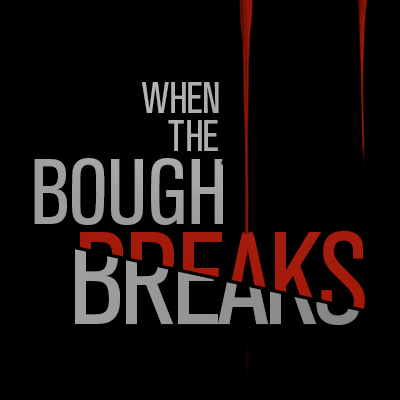 """""""When The Bough Breaks"""" Movie Review"""