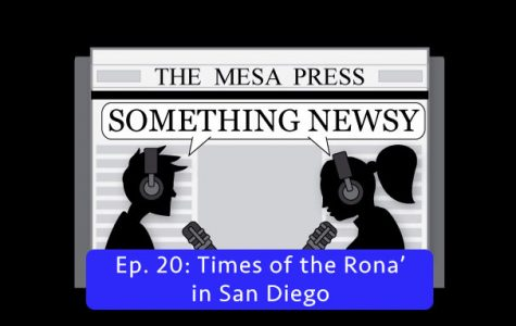 Something Newsy Ep. 20 - Times of the 'Rona in San Diego