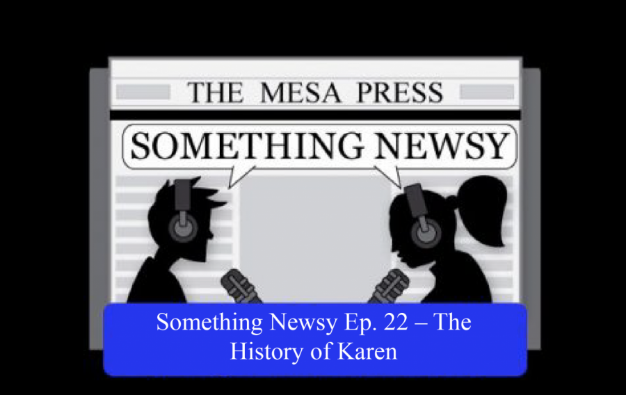 Something Newsy Ep. 22 - The History of Karen