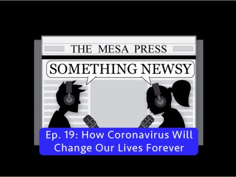 Something Newsy Ep. 19 - How Coronavirus Will Change Our Lives Forever