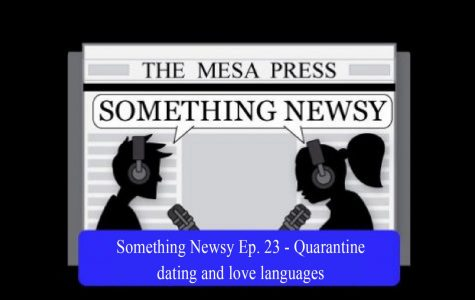 Something Newsy Ep. 23 - Quarantine dating and love languages