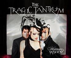 Through the mirrors, The Tragic Tantrum returns